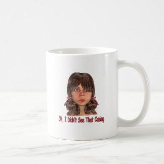 Didn't See  That Coming Coffee Mug