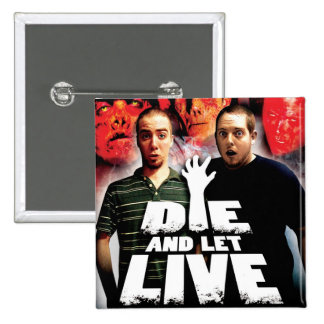Die and Let Live Button