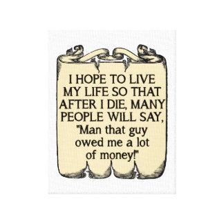 Die And Owe Money Funny Poster Gallery Wrap Canvas