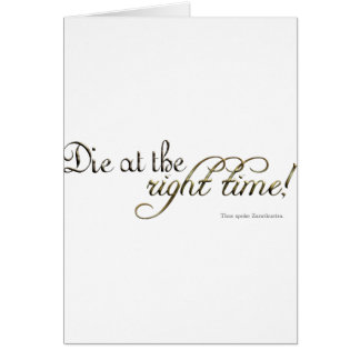 Die at the Right Time! (Nietzsche) Card