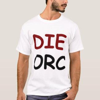 DIE ORC T-Shirt