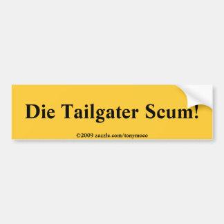 Die Tailgater Scum! Bumper Sticker