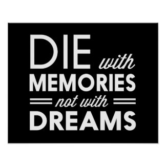 Die with Memories not with Dreams Poster