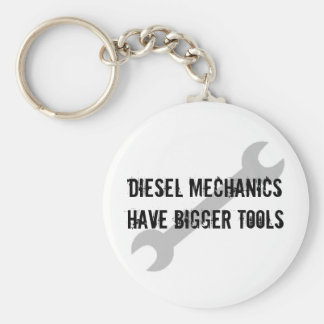 Diesal Mechanics have bigger tools Basic Round Button Keychain