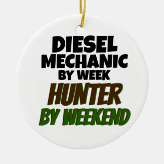 Diesel Mechanic by Week Hunter by Weekend Ceramic Ornament