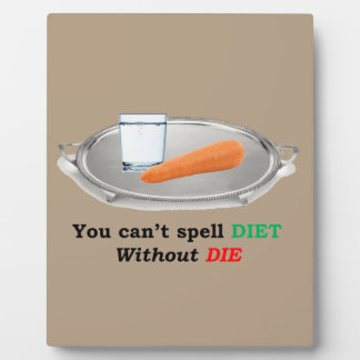 Diet but don't Die Plaque