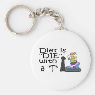 "Diet Is ""Die"" With a T Keychain"