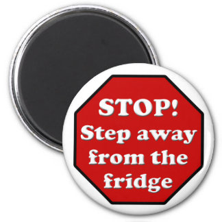 Diet Motivation Magnet, Step Away from the Fridge Magnet