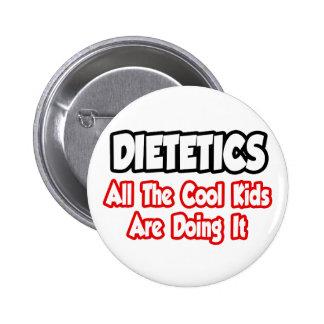 Dietetics...All The Cool Kids 2 Inch Round Button