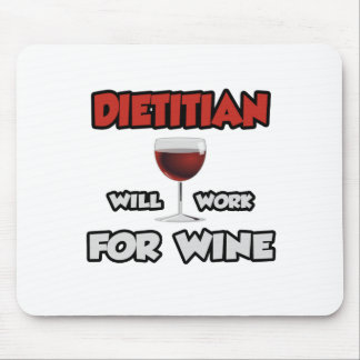 Dietitian ... Will Work For Wine Mouse Pad
