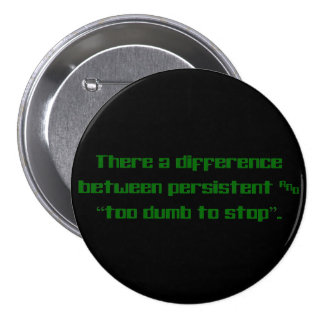 Difference between persistent and stupid 3 inch round button
