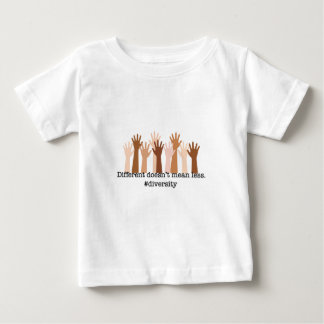 Different Doesn't Mean Less: Diversity Baby T-Shirt