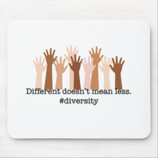 Different Doesn't Mean Less: Diversity Mouse Pad