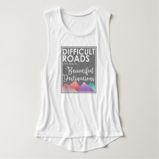 Difficult roads, Beautiful Destinations Tank Top