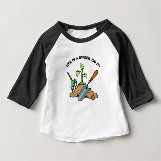 Dig it, life is a Garden Baby T-Shirt