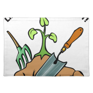 Dig it, life is a Garden Placemat