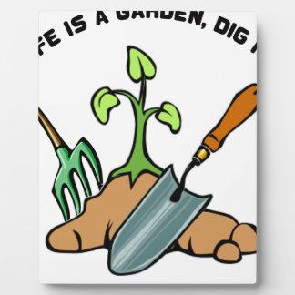 Dig it, life is a Garden Plaque