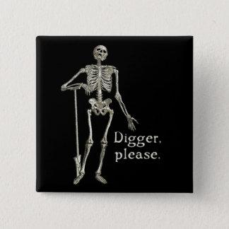 Digger, Please 2 Inch Square Button