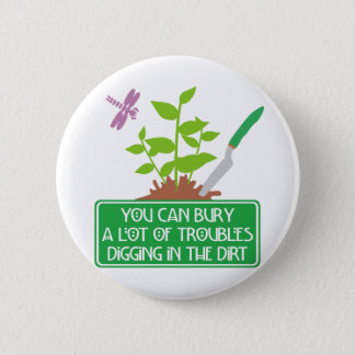 Digging in the Dirt 2 Inch Round Button