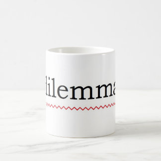 Dilemma is spelled wrong (squiggle) coffee mug