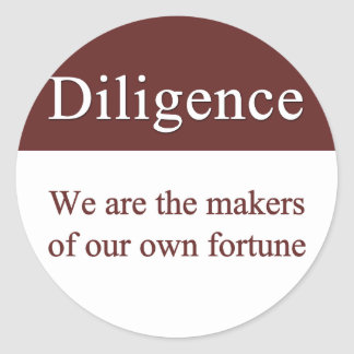 Diligence creates our fortune classic round sticker