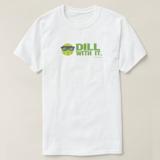 """Dill With It"" Pickleball T-Shirt"