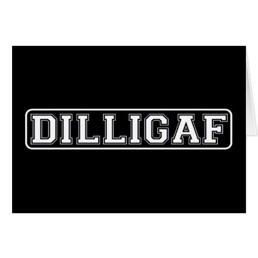 "DILLIGAF – Funny, Rude ""Do I look like I Give A ."" Greeting Cards"