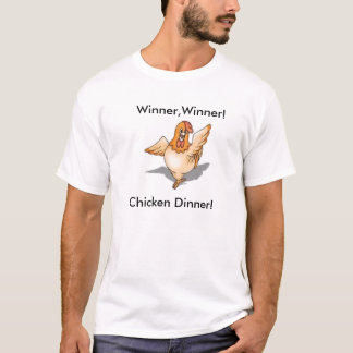 dinner, Winner,Winner!, Chicken Dinner! T-Shirt