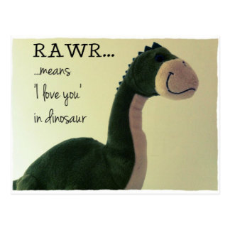 Dino Postcard RAWR means 'I love you' in dinosaur