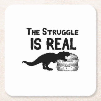 dinosaur T Rex The Struggl Is Real hamburger Funny Square Paper Coaster