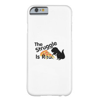 dinosaur T Rex The Struggl Is Real Pizza Funny Barely There iPhone 6 Case