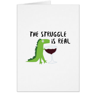 dinosaur T Rex The Struggl Is Real Wine Funny Card