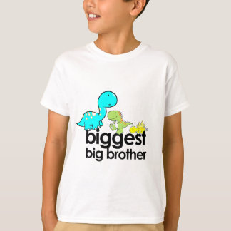 dinosaurs biggest big brother T-Shirt