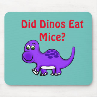 Dinosaurs eat Mice? Mouse Pad