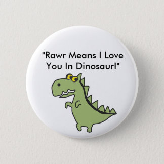 """Dinosawaaa.ai, """"Rawr Means I Love You In Dinosa... 2 Inch Round Button"""
