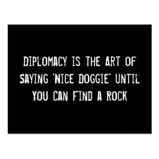 Diplomacy is the Art of Saying 'Nice Doggie' Until Postcard
