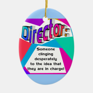 Director ... In Charge? Ceramic Ornament