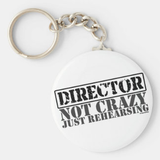 Director Not Crazy Just Rehearsing Keychains