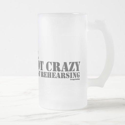 Director: Not Crazy Just Rehearsing Mug