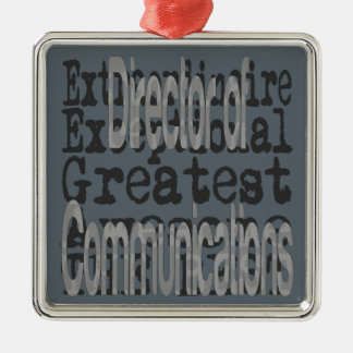 Director of Communications Extraordinaire Metal Ornament