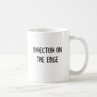 Director On The Edge Coffee Mug