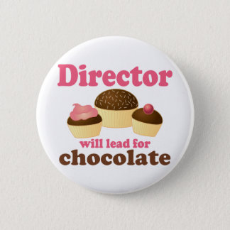 Director Will Lead for Chocolate 2 Inch Round Button