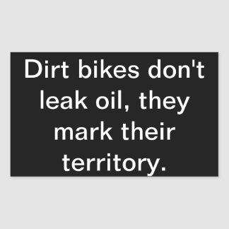 Dirt Bikes don't leak oil' ATV/Vehicle Sticker