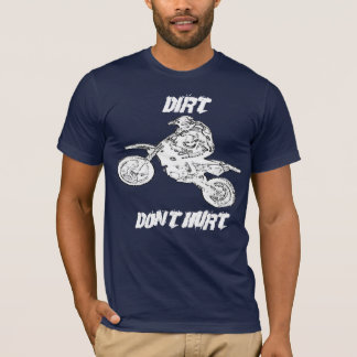 DIRT DON'T HURT T-Shirt