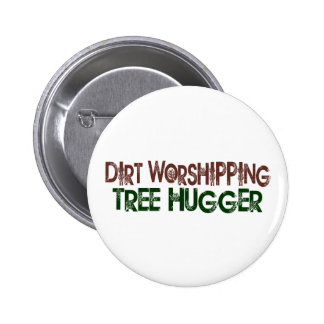 Dirt Worshipping Tree Hugger 2 Inch Round Button