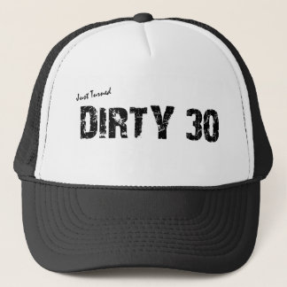 Dirty 30 Birthday Trucker Hat