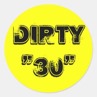 DIRTY 30 CLASSIC ROUND STICKER