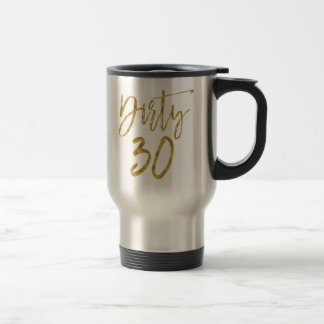 Dirty 30 Gold Foil Birthday Coffee Cup