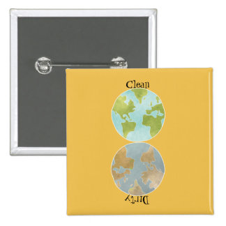 Dirty Clean Earth Button 2 Inch Square Button