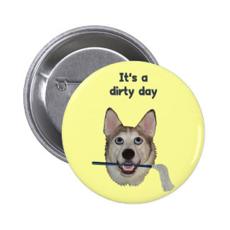 Dirty Day Dog Pee Humor Pinback Buttons
